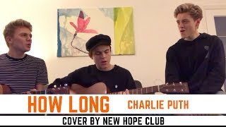 Download Lagu Charlie Puth - How Long (Cover by New Hope Club) Gratis STAFABAND