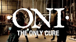 ONI - The Only Cure
