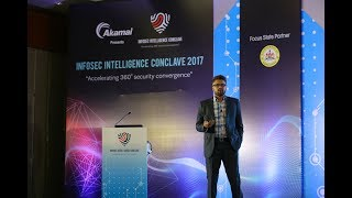 InfoSec Intelligence Conclave - Mr. Rudra Murthy, CISO, Digital India, Ministry Of Home Affairs