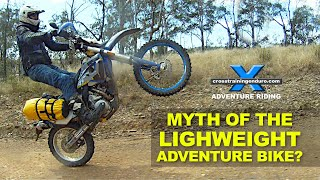 MYTH OF THE LIGHT WEIGHT ADVENTURE BIKE?: Adventure Oz