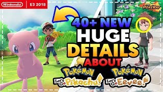 40+ NEW DETAILS About Pokémon Let's Go Pikachu & Let's Go Eevee! MEW, NEW RIVAL + MORE! (E3 2018)