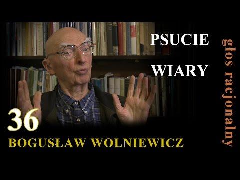 Bogusław Wolniewicz 36 PSUCIE WIARY I PROCESY GNILNE. Islam Cz.3