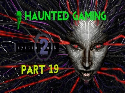 STUCK! - Haunted Gaming - System Shock 2 (PART 19)