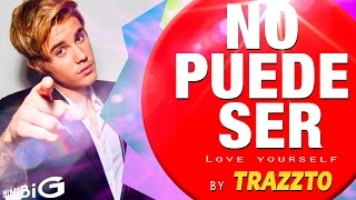 download lagu No Puede Ser By Trazzto - Parodia Love Yourself gratis
