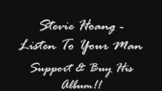 Watch Stevie Hoang Listen To Your Man video