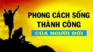 PHONG CÁCH SỐNG THÀNH CÔNG của người đời - Thiền Đạo