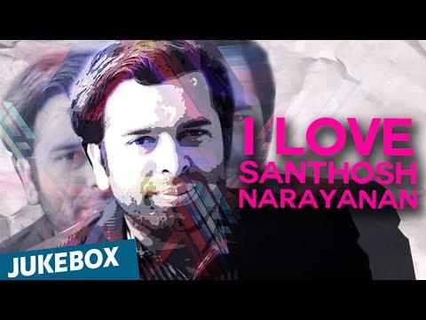 I Love Santhosh Narayanan   Juke Box