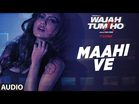 Maahi Ve Audio | Neha Kakkar, Sana Khan, Sharman, Gurmeet | Vishal Pandya