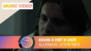 Kevin - Allemaal Voor Niks ft. Hef & Vic9 (prod. Ramiks)