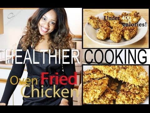 Cooking Healthier For Weight Loss  Oven Fried Chicken  Under 400 Calories