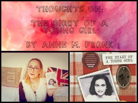 Thoughts on: The Diary of a Young Girl (by Anne M. Frank)