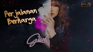 Gisel - Perjalanan Berharga - Official Lyrics Video