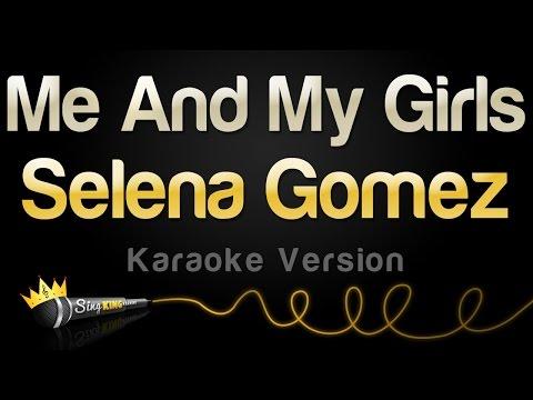 Selena Gomez - Me And My Girls (Karaoke Version)