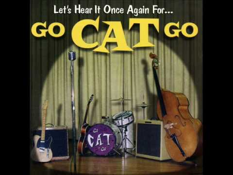 Go Cat Go - Forevers Much Too Long
