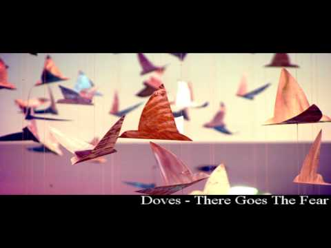 Doves - There Goes The Fear Music Videos