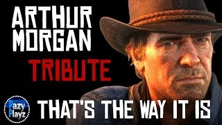 RED DEAD REDEMPTION 2 // ARTHUR MORGAN // That's the Way It Is // Tribute // (Contains SPOILERS)