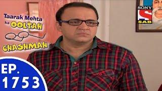 Taarak Mehta Ka Ooltah Chashmah - तारक मेहता - Episode 1753 - 2nd September, 2015
