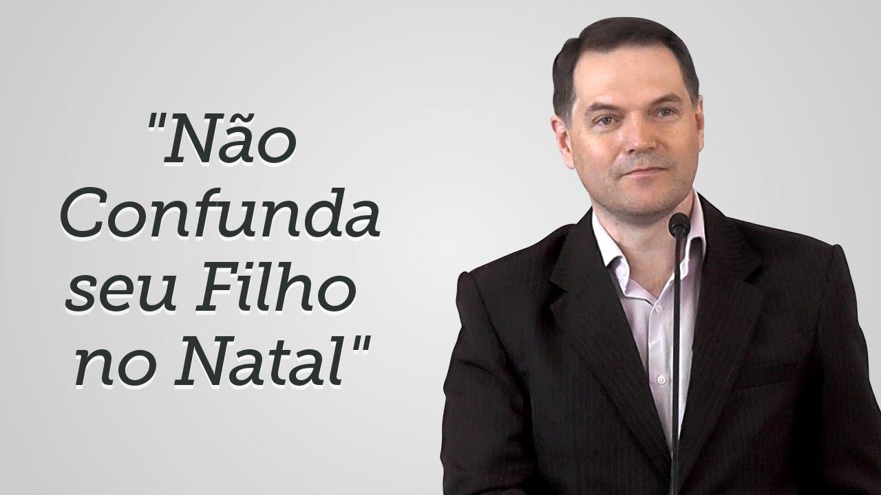 """""""Não Confunda seu Filho no Natal"""" - Sérgio Lima"""