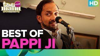 Best Of Pappi Ji | Deepak Dobriyal | Tanu Weds Manu Returns
