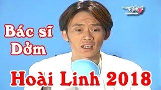 Hoài Linh 2018 | Bác Sĩ Dởm | Hài Hoài Linh Hay Nhất 2018