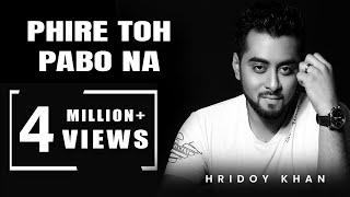Download hridoy khan new songs 2016 Phire To Pabona - Hridoy Khan Ft Raj 3Gp Mp4