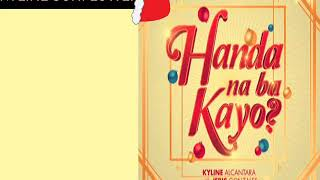 [Handa na ba Kayo] Kyline Alcantara and Jeric Gonzales Lyrics by GMA