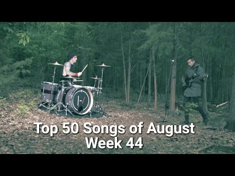 Top 50 Songs of August (Week of 7th - 13th) WEEK 44 #1