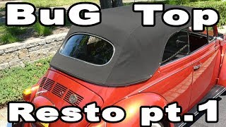 Classic VW BuGs How to Install Convertible Beetle Top Restoration Part 1