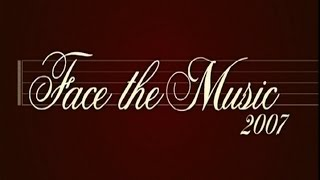 Face the Music 2007 - pilot episode