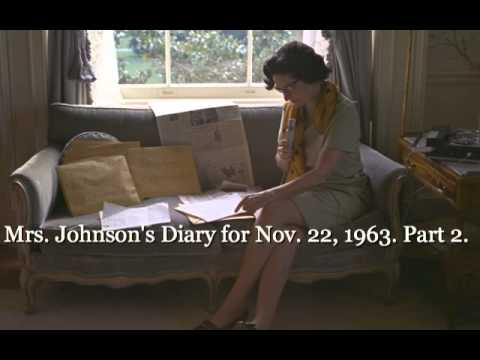 Mrs. Johnson's Diary from November 22, 1963. Part 2.