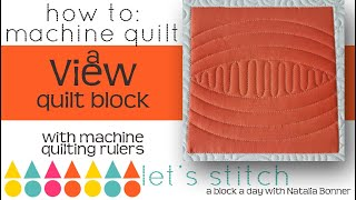 How To-Machine Quilt a View  Quilt Block-With Natalia Bonner- Lets Stitch a Block a Day- Day 77