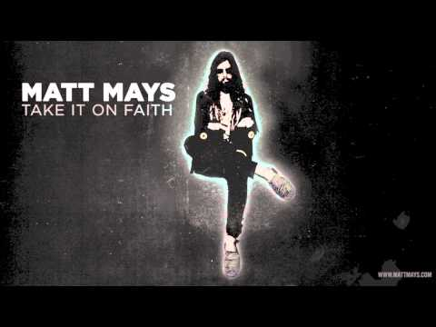 Matt Mays - Take It On Faith