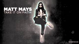 Watch Matt Mays Take It On Faith video