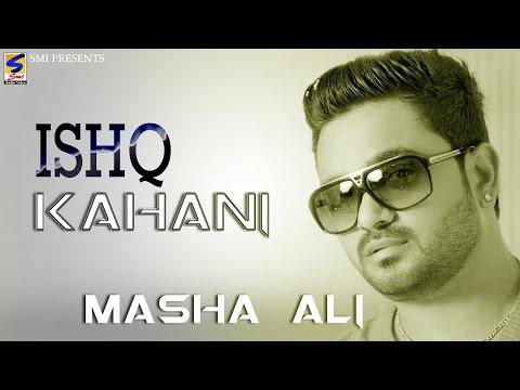 New Punjabi Song ishq Kahani | Masha Ali | Punjabi Song 2014 | Full Hd Official Song video