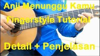 Belajar Gitar Menunggu Kamu Fingerstyle - Detail + Penjelasan