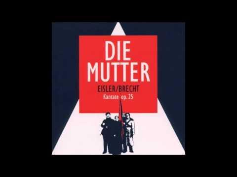 Hanns Eisler / Bertolt Brecht: Die Mutter