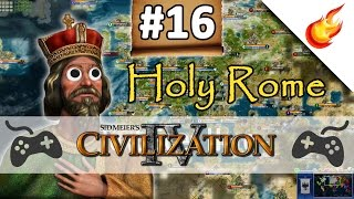 To Infinity and Beyond - CIVILIZATION 4 - Part 16 - Holy Rome Gameplay