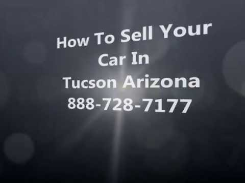 How To Sell My Car In Tucson AZ 888-728-7177 Cash For Cars Tucson - Sell Junk Car