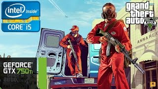 Grand Theft Auto V - i5 4460 - 8GB RAM - GTX 750 Ti
