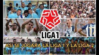 ASÍ SE JUGARA LA LIGA 1 Y LA LIGA 2 - FÚTBOL PERUANO