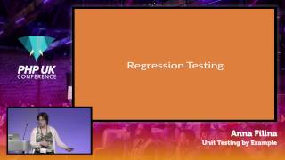 PHP UK Conference 2017 - Anna Filina - Unit Testing by Example