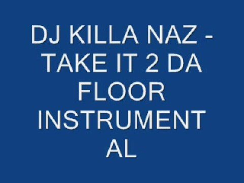 DJ Killa Naz - Take It 2 Da Floor Instrumental