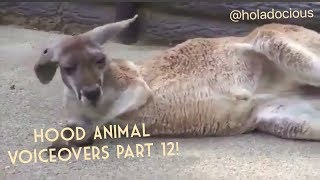 Hood Animal Voiceovers Part 12!