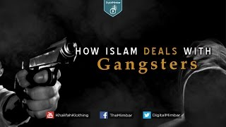 How ISLAM Deals with Gangsters