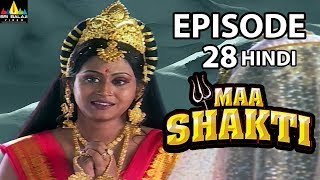 Maa Shakti Devotional Serial Episode 28 | Hindi Bhakti Serials | Sri Balaji Video