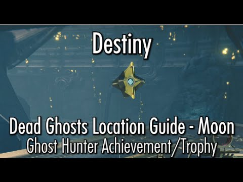 Destiny dead ghost locations moon ghost hunter achievement