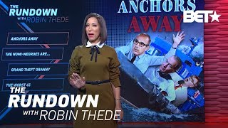 Anchors Away   The Rundown With Robin Thede