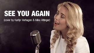See You Again - Wiz Khalifa Ft Charlie Puth - Furious 7 Cover By Karlijn Verhagen & Mike Attinger