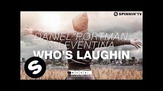 Daniel Portman & Leventina - Who's Laughin (OUT NOW)
