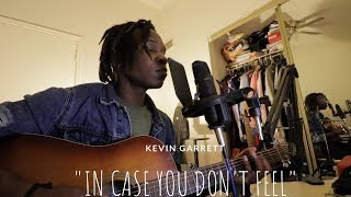 Kevin Garrett - In Case I Don't Feel (cover)